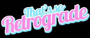 that's so retrograde podcast